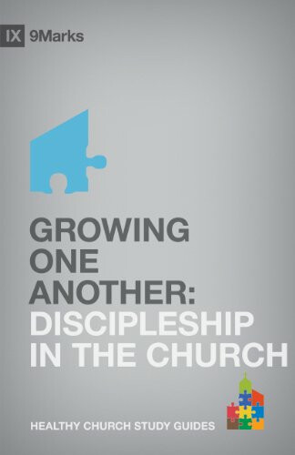 Growing One Another: Discipleship In The Church